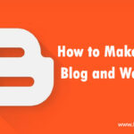 How to Make a Free Blog and Website? Step by Step Guide