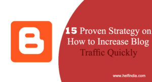15 Proven Strategy on How to Increase Blog Traffic Quickly