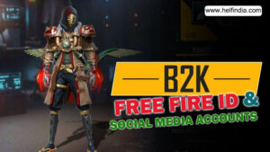 B2K Free Fire ID, KD Ratio, Stats & More in March 2021